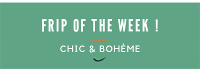 The Fripe Of The Week #2 Chic & Bohème