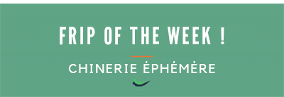 The Fripe Of The Week #3 Chinerie Éphémère