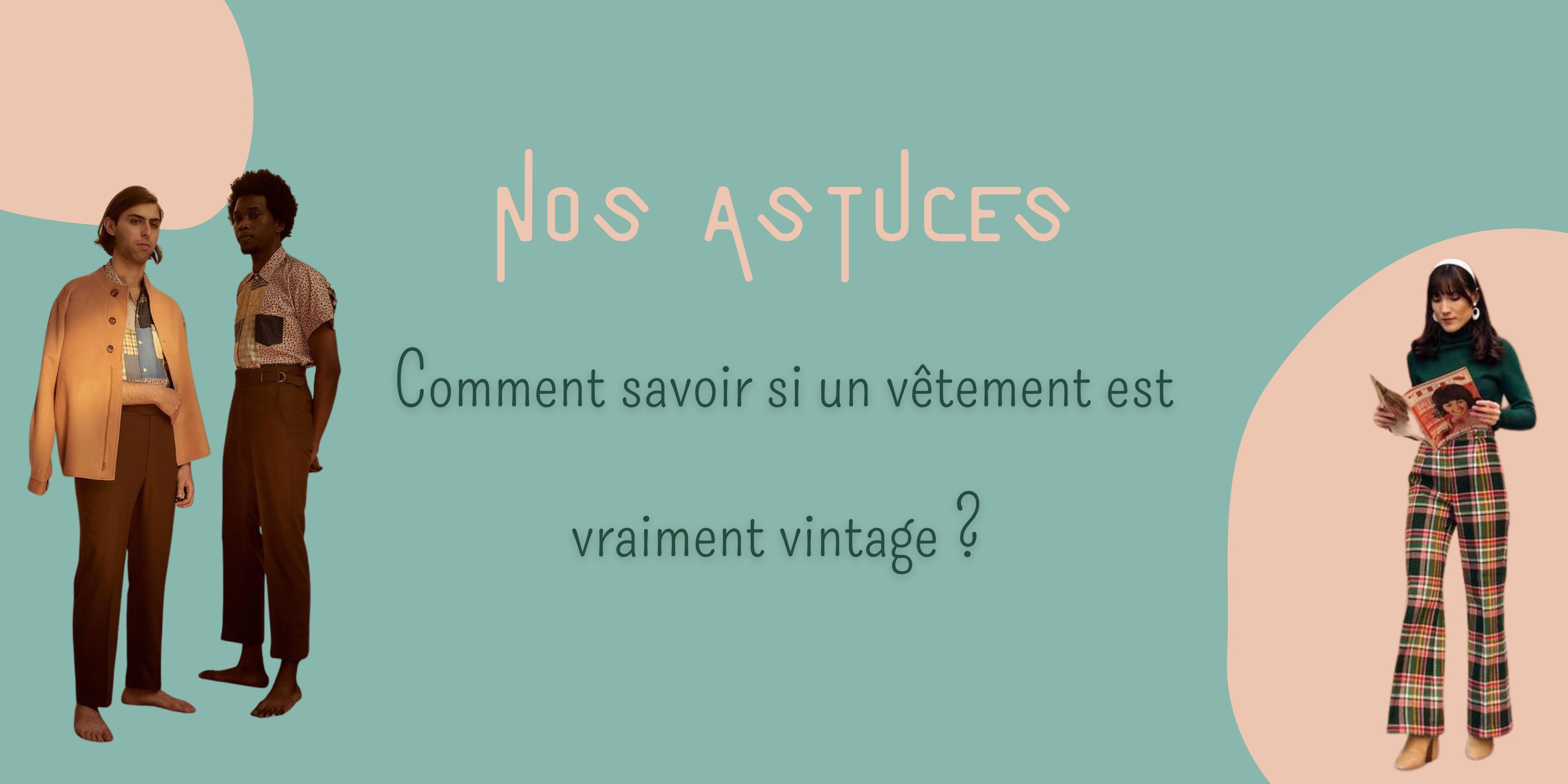 L'image permet d'avoir un visuel pour reconnaître l'article du blog de fripe avec nos astuces : comment savoir si un vêtement est vraiment vintage ?
